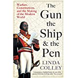 The Gun, the Ship, and the Pen: Warfare, Constitutions and the Making of the Modern World (English Edition)