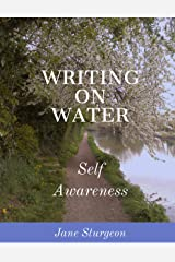 Writing on Water: Self-awareness Kindle Edition