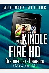 Kindle Fire und Fire HD - das inoffizielle Handbuch. Anleitung, Tipps, Tricks Kindle Ausgabe