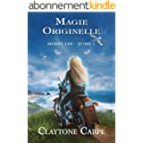 Magie Originelle: Merry Lee - Tome 1