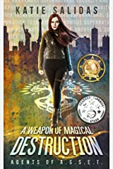 A Weapon Of Magical Destruction (Agents of A.S.S.E.T. Book 1) Kindle Edition