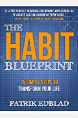 The Habit Blueprint: 15 Simple Steps to Transform Your Life (The Good Life Blueprints Series Book 1) Kindle Edition