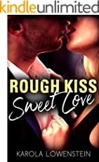 Rough Kiss: Sweet Love