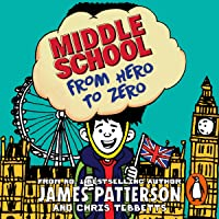 Middle School: From Hero to Zero: Middle School, Book 10