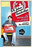 55 Jahre Bundesliga - das Jubiläumsalbum: Unvergessliche Bilder, Fakten, Anekdoten