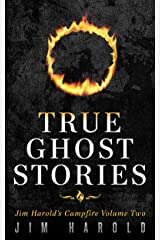 True Ghost Stories: Jim Harold's Campfire 2 Kindle Edition