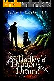 Hadley's Dragon Drama (English Edition)