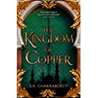 The Kingdom of Copper: Escape to a city of adventure, romance, and magic in this thrilling epic fantasy trilogy (The Daevabad