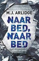 Naar bed, naar bed: soms zou je liever sterven... (Helen Grace Book 5)