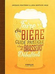 Faire sa bière: Guide pratique à l'usage des brasseurs débutants (EYROLLES)