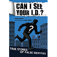 Can I See Your I.D.?: True Stories of False Identities (English Edition)