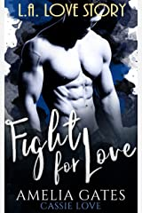Fight for Love: L.A. Love Story Kindle Ausgabe