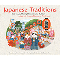 Japanese Traditions: Rice Cakes, Cherry Blossoms and Matsuri: A Year of Seasonal Japanese Festivities (English Edition)