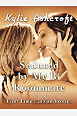 Seduced by My Bi Roommate: First Time Lesbian Erotica Kindle Edition