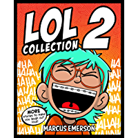 LOL Collection 2: MORE Stories to Make You Laugh-Out-Loud: From the Creator of Diary of a 6th Grade Ninja