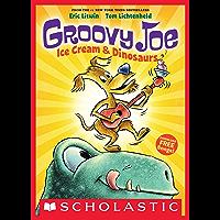 Groovy Joe: Ice Cream & Dinosaurs (Groovy Joe #1)