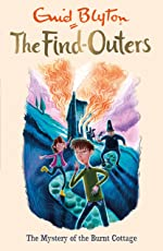 The Mystery of the Burnt Cottage: Book 1 (The Find-Outers)