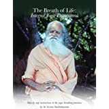 The Breath of Life: Integral Yoga Pranayama: Step-by-Step Instructions in the Yogic Breathing Practices