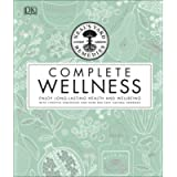 Neal's Yard Remedies Complete Wellness: Enjoy Long-lasting Health and Wellbeing with over 800 Natural Remedies