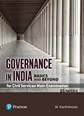 Governance in India: Basics and Beyond (For Civil Services Main Examination GS Paper II)