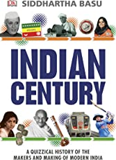 Indian Century: A Quizzical History of the Makers and Making of Modern India