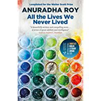 All the Lives We Never Lived: Shortlisted for the 2020 International DUBLIN Literary Award (English Edition)