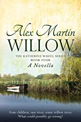 Willow: Book Four of The Katherine Wheel Series Kindle Edition