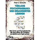 Tödliche Psychopharmaka und organisiertes Leugnen: Wie Ärzte und Pharmaindustrie die Gesundheit der Patienten vorsätzlich auf