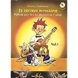 Je deviens guitariste : Méthode pour tous les débutants en 1re année Volume 1