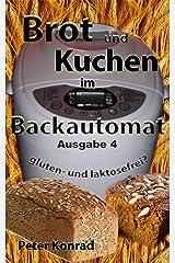 Brot und Kuchen im Backautomat: gluten- und laktosefrei? Kindle Ausgabe