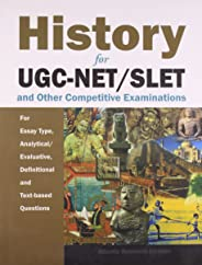 History: For UGC-NET/SLET and Other Competitive Examinations: For Essay Type, Analytical/Evaluative, Definitional and Text-ba