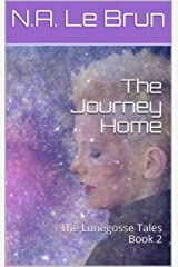 The Journey Home (The Lunegosse Tales Book 2) (English Edition) Kindle Ausgabe