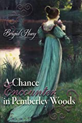A Chance Encounter in Pemberley Woods: A Pride & Prejudice Variation Kindle Edition