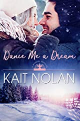 Dance Me A Dream: A Small Town Southern Romance (Wishful Romance Book 7) Kindle Edition