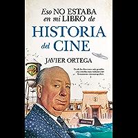 Eso no estaba en mi libro de Historia del Cine (Spanish Edition)