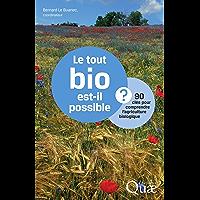 Le tout bio est-il possible ?: 90 clés pour comprendre l'agriculture biologique