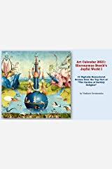 "Art Calendar 2021: Hieronymus Bosch's Joyful World I: 12 Digitally Remastered Scenes from the Top Part of ""The Garden of Earthly Delights"" (VG Art Series) Kindle Edition"