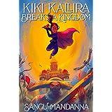 Kiki Kallira Breaks a Kingdom: 1
