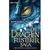 Die Drachenflüsterer-Saga: Drei Romane in einem Band (German Edition)