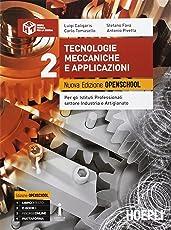 Tecnologie meccaniche e applicazioni. Ediz. openschool. Per gli Ist. professionali settore industria e artigianato. Con e-book. Con espansione online: 2