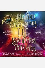 The Splendid and Extraordinary Life of Beautimus Potamus Audible Audiobook