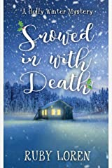Snowed In With Death (Holly Winter Cozy Mystery Series Book 1) Kindle Edition