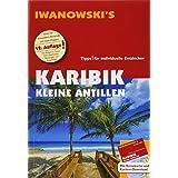 Karibik Kleine Antillen - Reiseführer von Iwanowski: Individualreiseführer mit Extra-Reisekarte und Karten-Download (Reisehan