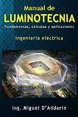 Manual de luminotecnia: Fundamentos, cálculos y aplicaciones Versión Kindle