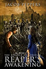 Reaper's Awakening: A Grimdark Epic Fantasy Adventure (Book One of The Essence Chronicles) Kindle Edition