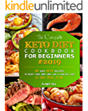The Complete Keto Diet Cookbook For Beginners 2019: 80 Easy Keto Recipes to Reset Your Body and Live a Healthy Life (21-Day Meal Plan) (English Edition)