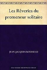 Les Rêveries du promeneur solitaire (French Edition) Versión Kindle