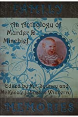 Family Memories ~ An Anthology of Murder and Mischief Kindle Edition