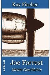 Joe Forrest - Meine Geschichte: Roman Kindle Ausgabe