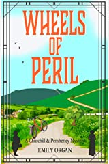 Wheels of Peril (Churchill and Pemberley Series Book 5) Kindle Edition